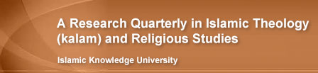 A Research Quarterly in Islamic Theology (kalam) and Religious Studies